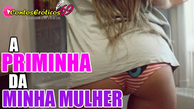 A PRIMINHA DA MINHA MULHER