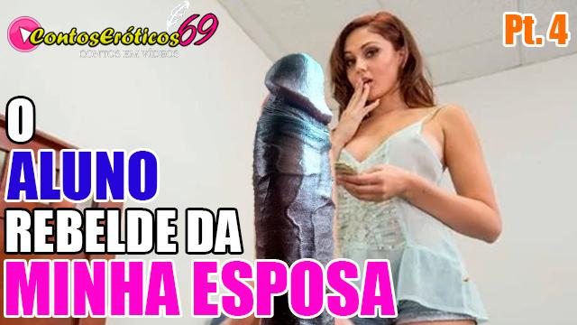 O ALUNO REBELDE DA MINHA ESPOSA – PARTE 4