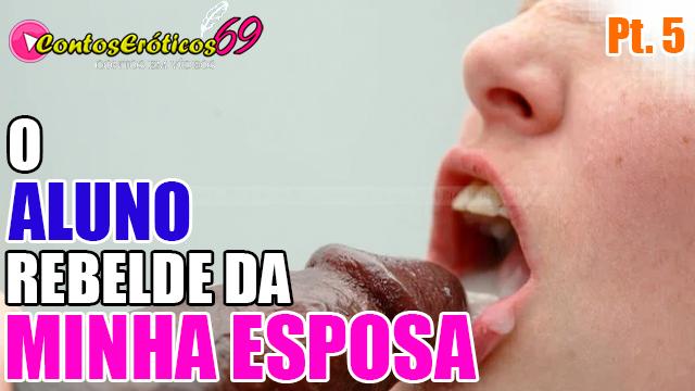 O ALUNO REBELDE DA MINHA ESPOSA – PARTE 5