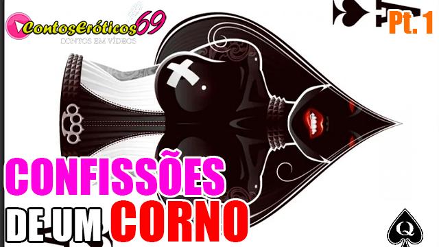 CONFISSÕES DE UM CORNO – PARTE 1