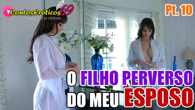 O FILHO PERVERSO DO MEU ESPOSO – PARTE 10