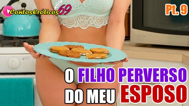O FILHO PERVERSO DO MEU ESPOSO – PARTE 9