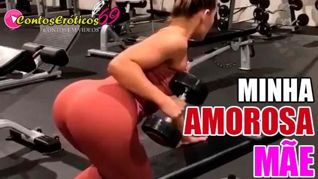 MINHA AMOROSA MÃE