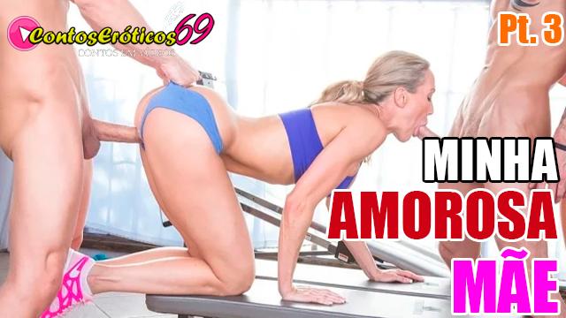MINHA AMOROSA MÃE – PARTE 3