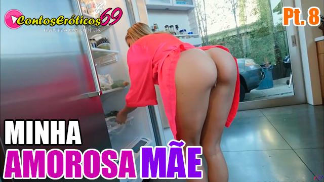 MINHA AMOROSA MÃE – PARTE 8