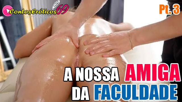 A NOSSA AMIGA DA FACULDADE – PARTE 3