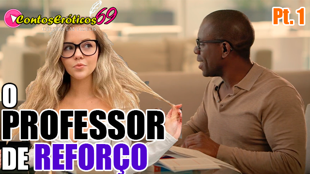 O PROFESSOR DE REFORÇO – PARTE 1