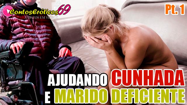 AJUDANDO CUNHADA E MARIDO DEFICIENTE – PARTE 1